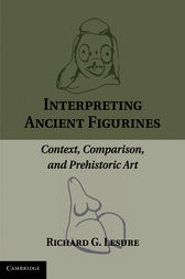 Interpreting Ancient Figurines by Richard G. Lesure