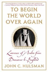 To Begin the World Over Again by John C. Hulsman
