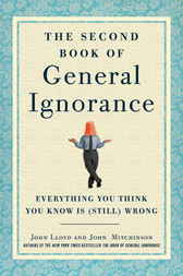 The Second Book of General Ignorance by John Lloyd