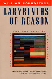 Labyrinths of Reason by William Poundstone