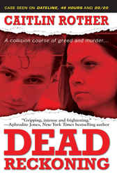 Dead Reckoning by Caitlin Rother