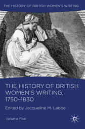 The History of British Women's Writing, 1750-1830 by Jacqueline M. Labbe