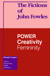 The Fictions of John Fowles by Pamela Cooper