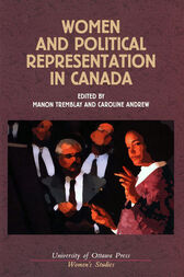 Women and Political Representation in Canada by Manon Tremblay
