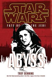 Star Wars: Fate of the Jedi - Abyss by Troy Denning