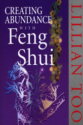 Creating Abundance With Feng Shui by Lillian Too