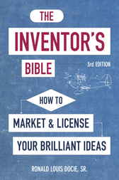 The Inventor's Bible, 3rd Edition by Ronald Louis Docie