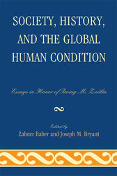 Society, History, and the Global Human Condition by Zaheer Baber