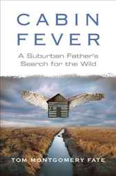 Cabin Fever by Tom Montgomery Fate