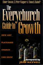 The Everychurch Guide to Growth by C.  Peter Wagner