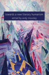 Towards a New Literary Humanism by Andy Mousley