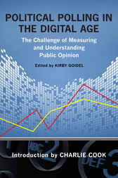 Political Polling in the Digital Age by Kirby Goidel