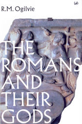The Romans And Their Gods by R M Ogilvie