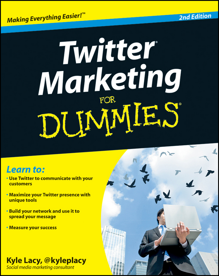 Download Ebook Twitter Marketing For Dummies (2nd ed.) by Kyle Lacy Pdf