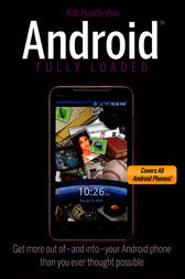 Android Fully Loaded by Rob Huddleston