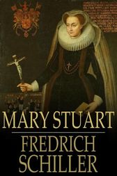 Mary Stuart by Fredrich Schiller