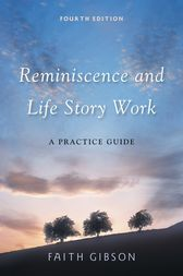 Reminiscence and Life Story Work by Faith Gibson