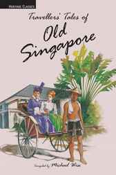 Traveller's Tales of Old Singapore by Michael Wise