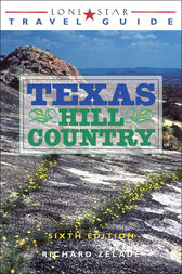 Lone Star Travel Guide to Texas Hill Country by Richard Zelade