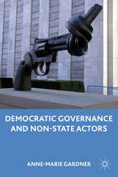 Democratic Governance and Non-State Actors by Anne-Marie Gardner