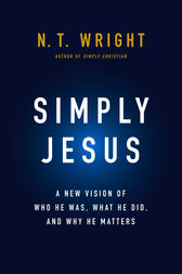 Simply Jesus by N. T. Wright