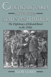 Czechoslovakia between Stalin and Hitler by Igor Lukes