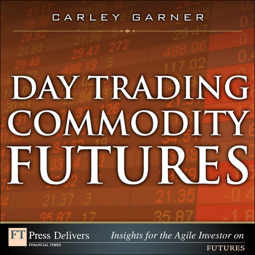 Download Ebook Day Trading Commodity Futures by Carley Garner Pdf