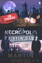 The Necropolis Railway by Andrew Martin