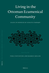 Living in the Ottoman Ecumenical Community by Vera Costantini