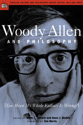 Woody Allen and Philosophy by Mark T. Conard