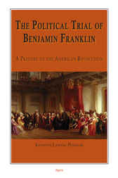 The Political Trial of Benjamin Franklin by Kenneth Lawing Penegar
