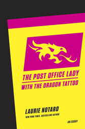 The Post Office Lady with the Dragon Tattoo by Laurie Notaro