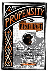 A Propensity to Protect by W.H. Heick
