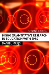 Doing Quantitative Research in Education with SPSS by Daniel Muijs