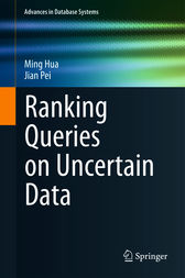 Ranking Queries on Uncertain Data by Ming Hua