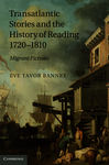 Transatlantic Stories and the History of Reading, 1720–1810: Migrant Fictions
