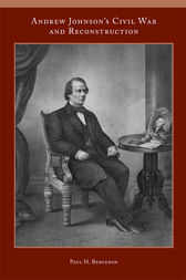 Andrew Johnson's Civil War and Reconstruction by Paul H. Bergeron