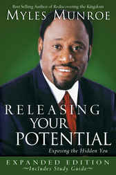 Releasing Your Potential Expanded Edition by Myles Munroe