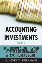 Accounting for Investments, Fixed Income Securities and Interest Rate Derivatives: A Practitioner's Handbook