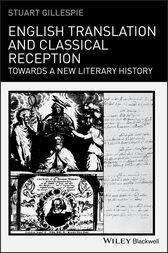 English Translation and Classical Reception by Stuart Gillespie