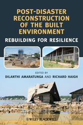 Post-Disaster Reconstruction of the Built Environment by Dilanthi Amaratunga