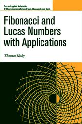 Fibonacci and Lucas Numbers with Applications by Thomas Koshy