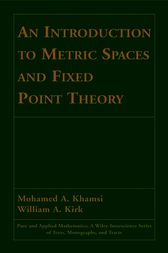 An Introduction to Metric Spaces and Fixed Point Theory by Mohamed A. Khamsi