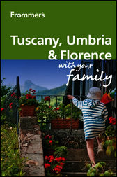 Frommer's Tuscany, Umbria and Florence With Your Family by Donald Strachan