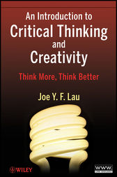An Introduction to Critical Thinking and Creativity by J. Y. F. Lau