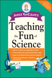Janice VanCleave's Teaching the Fun of Science by Janice VanCleave