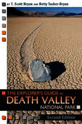 The Explorer's Guide to Death Valley, Second Edition by T. Scott Bryan