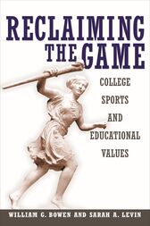 Reclaiming the Game by William G. Bowen