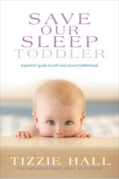 Save Our Sleep: Toddler by Tizzie Hall