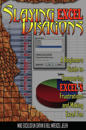 Slaying Excel Dragons by Mike Girvin
